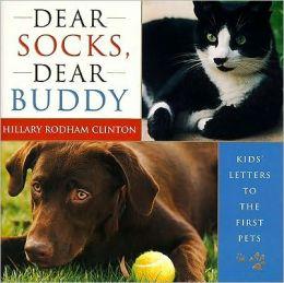 Dear Socks, Dear Buddy: Kids' Letters to the First Pets