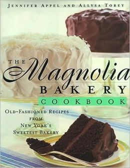 Magnolia Bakery Cookbook: Old Fashioned Recipes from New York's Sweetest Bakery