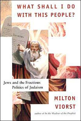 What Shall I Do with This People?: Jews and the Fractious Politics of Judaism