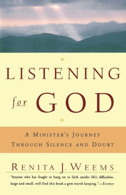 Listening for God: A Minister's Journey Through Silence and Doubt