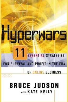 Hyperwars: Eleven Strategies for Survival and Profit in the Era of Online Business