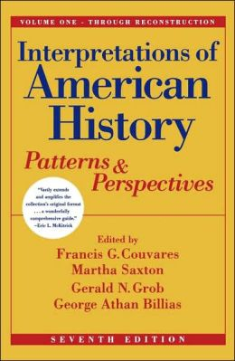 Interpretations of American History Vol. I: Patterns and Perspectives [Vol. I Through Reconstruction], Seventh Edition
