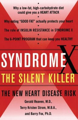 Syndrome X, the Silent Killer: The New Heart Disease Risk
