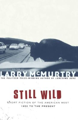 Still Wild: Short Fiction of the American West 1950 to the Present