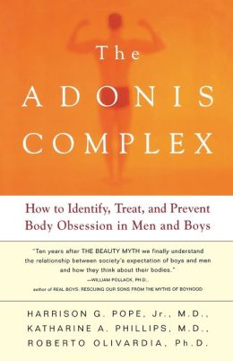 Adonis Complex: How to Identify, Treat and Prevent Body Obsession in Men and Boys