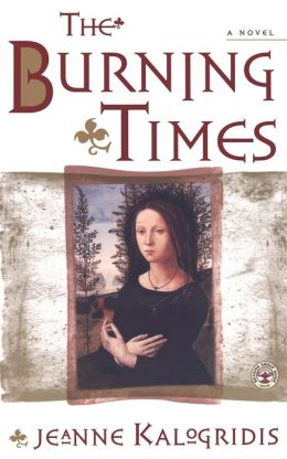 The Burning Times: A Novel