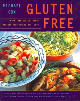 Gluten-Free: More than 125 Recipes for Delectable Sweet and Savory Baked Goods, Including Cakes, Pies, Quick Breads, Muffins, Cookies, and Other Delights