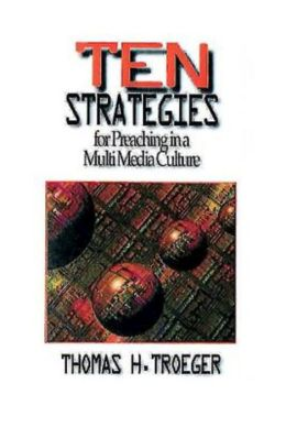 Ten Strategies for Preaching in a MultiMedia Culture
