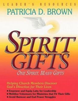 Spirit Gifts: One Spirit, Many Gifts