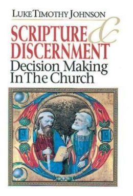 Scripture and Discernment: Decisionmaking in the Church