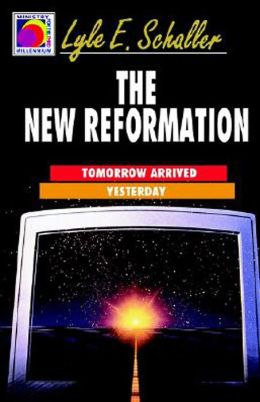 The New Reformation: Tomorrow Arrived Yesterday