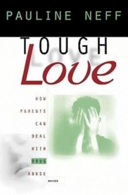 Tough Love (Revised Edition): How Parents Can Deal with Drug Abuse