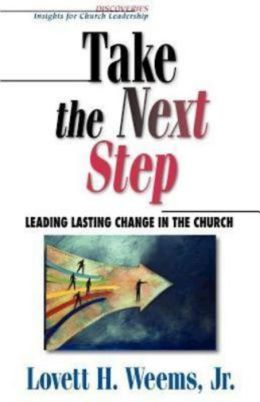 Take the Next Step: Leading Lasting Change in the Church