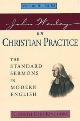 John Wesley on Christian Practice: The Standard Sermons in Modern English, Volume III,34-53