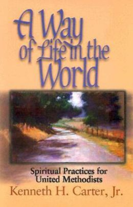 Way of Life in the World: Spiritual Practices for United Methodists