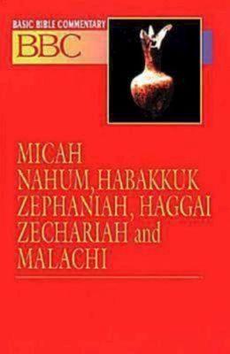 Basic Bible Commentary: Micah, Nahum, Habakkuk, Zephaniah, Haggai, Zechariah, and Malachi