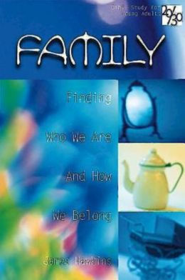 Family: Finding Who We Are and How We Belong