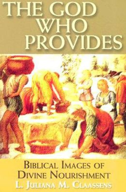 God Who Provides: Biblical Images of Divine Nourishment