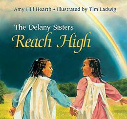 Delany Sisters Reach High