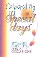 Celebrating Special Days: Worship Services for All Occasions