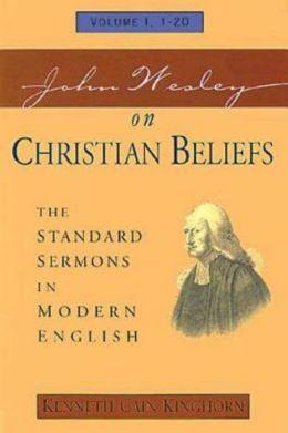 John Wesley on Christian Beliefs Volume 1