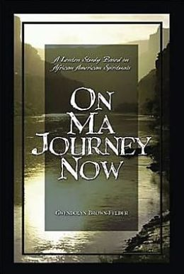 On Ma Journey Now Leader: A Lenten Study Based on African-American Spirituals