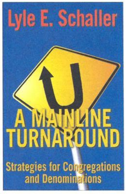 Mainline Turnaround: Strategies for Congregations and Denominations