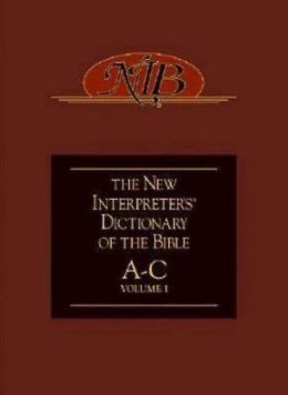The New Interpreter's Dictionary of the Bible: A-C