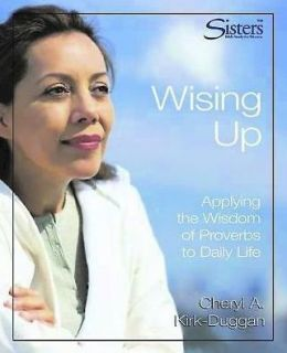 Sisters Bible Study: Wising Up - Video Kit: Applying the Wisdom of Proverbs to Daily Life