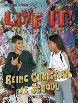 Live It! Being Christian at School