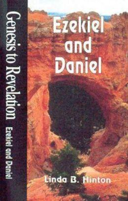 Genesis to Revelation - Ezekiel and Daniel