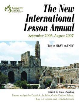 New International Lesson Annual: September 2006-August 2007