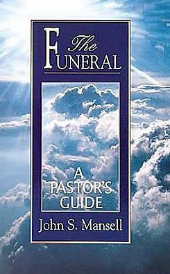 Funeral: A Pastor's Guide