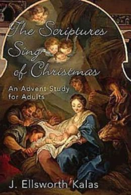 Scriptures Sing of Christmas: An Advent Study for Adults