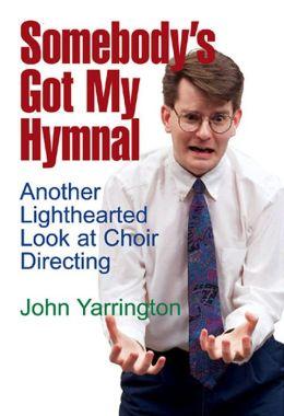 Somebodys Got My Hymnal