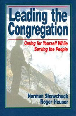 Leading the Congregation: Caring for Yourself While Serving Others