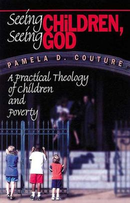 Seeing Children, Seeing God: A Practical Theology of Children and Poverty