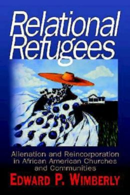 Relational Refugees: Alienation and Reincorporation in African-American Churches and Communities