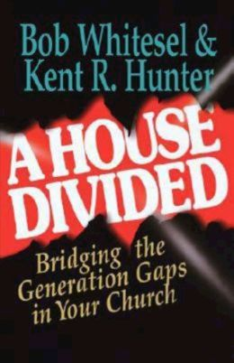 House Divided: Bridging the Generation Gaps in Your Church