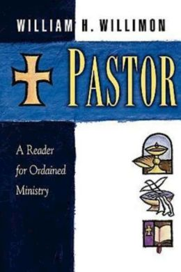 Pastor: A Reader for Ordained Ministry