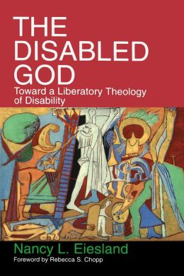 Disabled God: Toward a Liberatory Theology of Disability