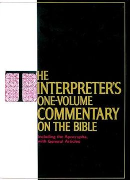 Interpreter's One Volume Commentary on the Bible: Introduction and Commentary for Each Book of the Bible Including the Apocrypha, with General Articles