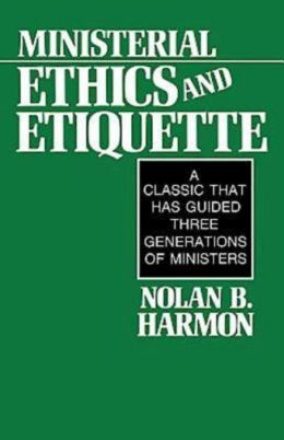 Ministerial Ethics and Etiquette: A Classic That Has Guided Three Generations of Ministers