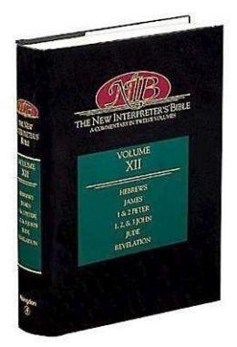 New Interpreter's Bible, Volume XII: Hebrews/James/1 & 2 Peter/1, 2, & 3 John/Jude/Revelation