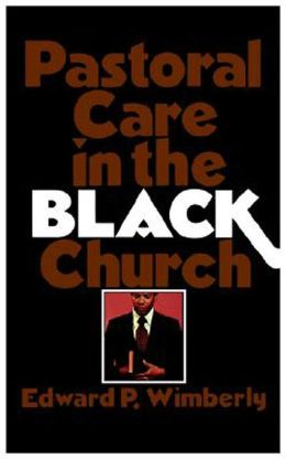 Pastoral Care in the Black Church