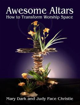Awesome Altars: How to Transform Worship Space