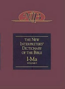 The New Interpreter's Dictionary of the Bible: I-Ma