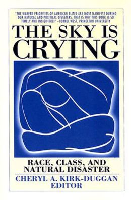 Sky Is Crying: Race, Class, and Natural Disaster