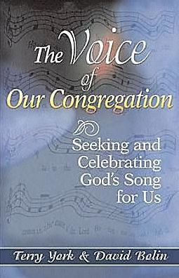 Voice of the Congregation: Seeking and Celebrating God's Song for Us