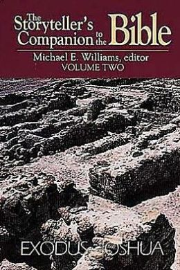 Storyteller's Companion to the Bible: Exodus-Joshua